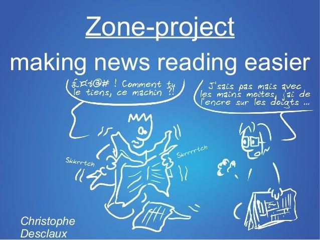 Zone-projectmaking news reading easierChristopheDesclaux