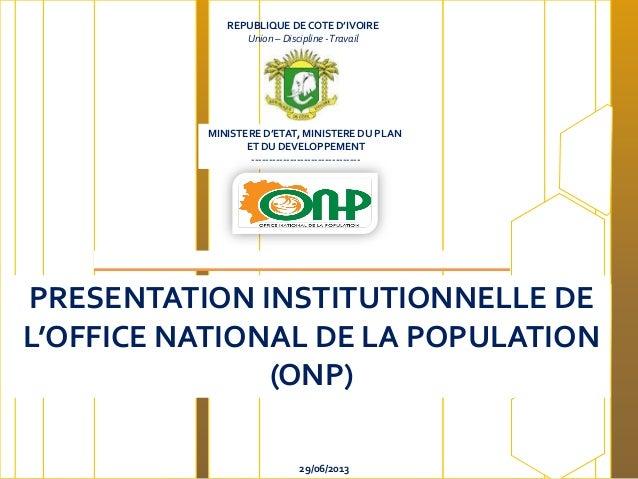 REPUBLIQUE DE COTE D'IVOIRE Union – Discipline -Travail MINISTERE D'ETAT, MINISTERE DU PLAN ET DU DEVELOPPEMENT ----------...