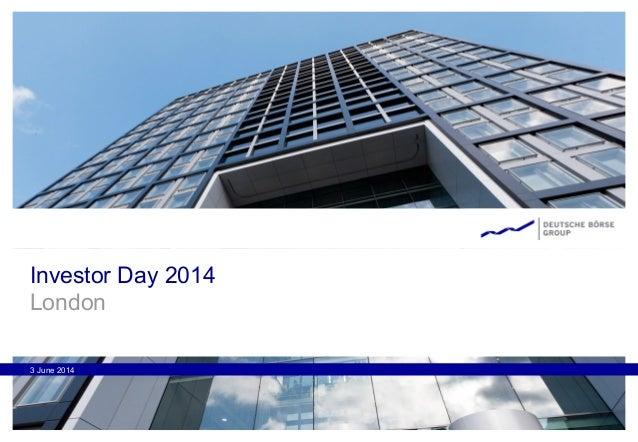 Investor Day 2014 London 3 June 2014