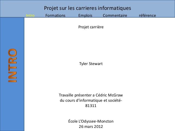 Projet sur les carrieres informatiquesIntro   Formations        Emplois         Commentaire   référence                   ...