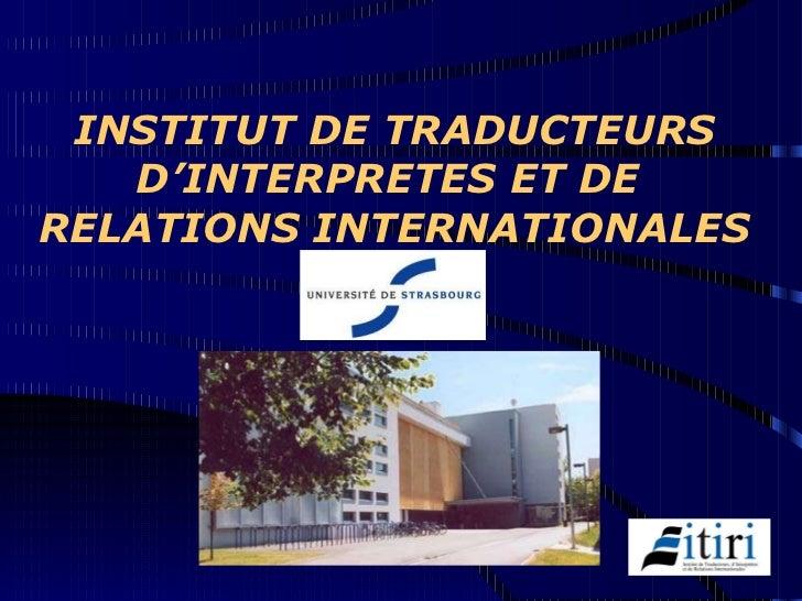 INSTITUT DE TRADUCTEURS D'INTERPRETES ET DE  RELATIONS INTERNATIONALES