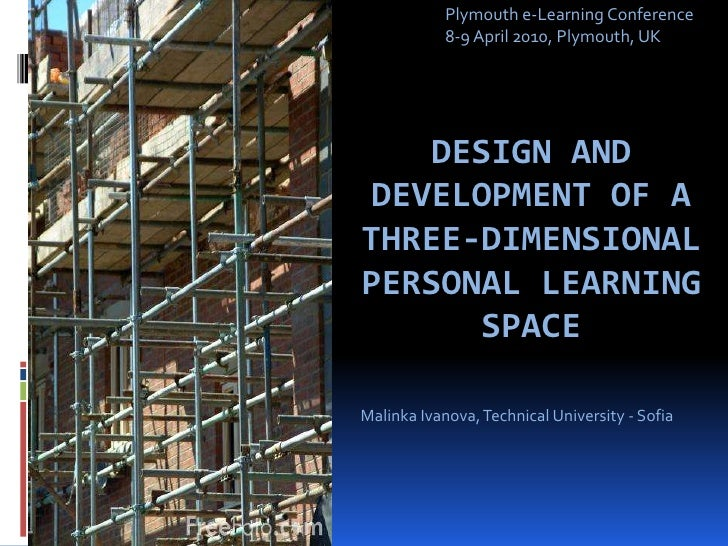 Plymouth e-Learning Conference <br />8-9 April 2010, Plymouth, UK<br />Design and Development of a Three-Dimensional Perso...