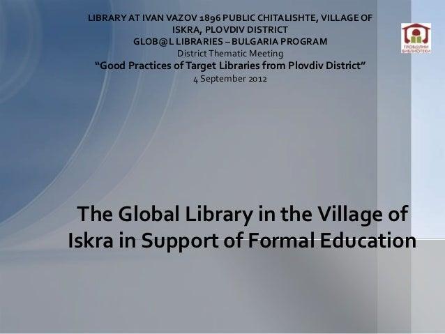 LIBRARY AT IVAN VAZOV 1896 PUBLIC CHITALISHTE, VILLAGE OF                   ISKRA, PLOVDIV DISTRICT           GLOB@L LIBRA...