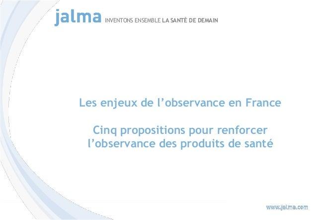 Cinq propositions pour renforcer l'observance des produits de santé INVENTONS ENSEMBLE LA SANTÉ DE DEMAIN Les enjeux de l'...