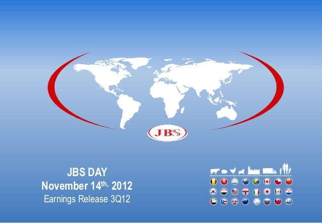 JBS DAYNovember 14th, 2012Earnings Release 3Q12