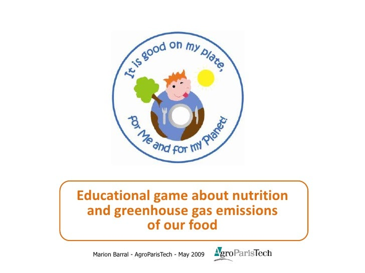 Educational game about nutrition      and greenhouse gas emissions               of our food              Marion Barral - ...