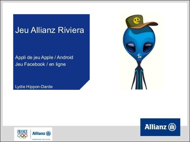 Jeu Allianz Riviera Appli de jeu Apple / Android Jeu Facebook / en ligne  Lydie Hippon-Darde