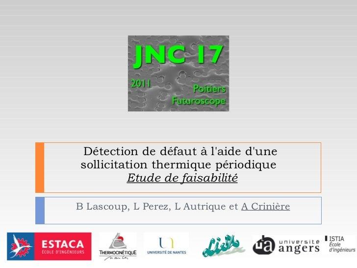 Détection de défaut à l'aide d'une sollicitation thermique périodique    Etude de faisabilité B Lascoup, L Perez, L Autriq...