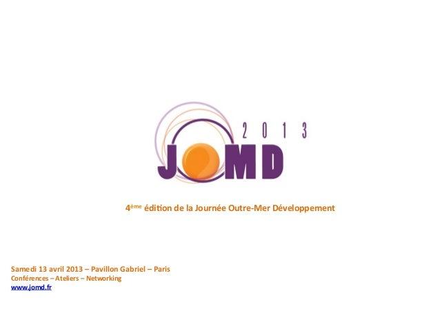 4ème édiDon de la Journée Outre-‐Mer Développement Samedi 13 avril 2013 – Pavillon Gabriel –...