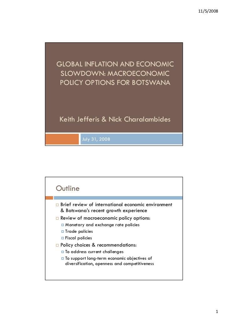 11/5/2008GLOBAL INFLATION AND ECONOMIC SLOWDOWN: MACROECONOMIC POLICY OPTIONS FOR BOTSWANA Keith Jefferis & Nick Charalamb...