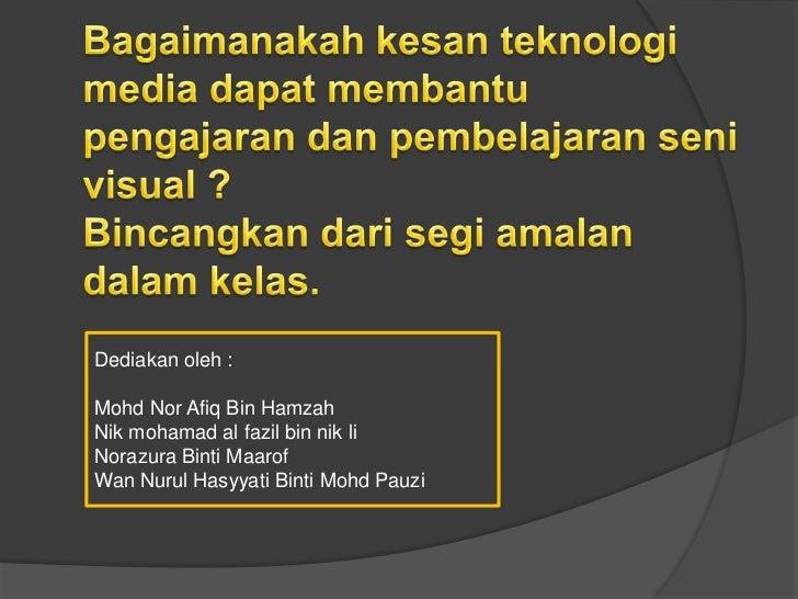 Dediakan oleh :Mohd Nor Afiq Bin HamzahNik mohamad al fazil bin nik liNorazura Binti MaarofWan Nurul Hasyyati Binti Mohd P...