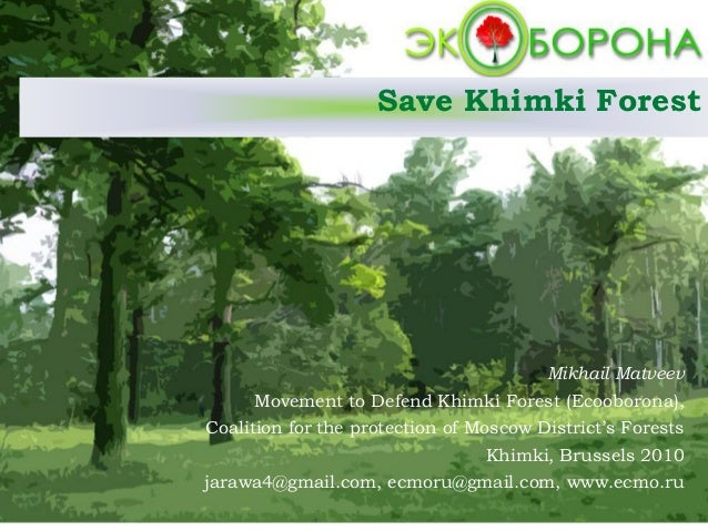 Save Khimki Forest Mikhail Matveev Movement to Defend Khimki Forest (Ecooborona), Coalition for the protection of Moscow D...