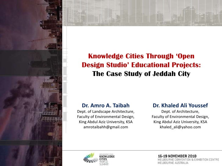 Knowledge Cities Through 'Open Design Studio' Educational Projects:<br />The Case Study of Jeddah City<br />Dr. Khaled Ali...