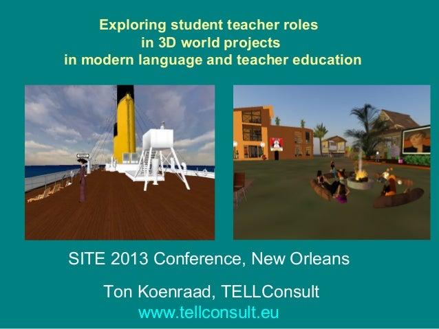 Exploring student teacher roles           in 3D world projectsin modern language and teacher education                    ...