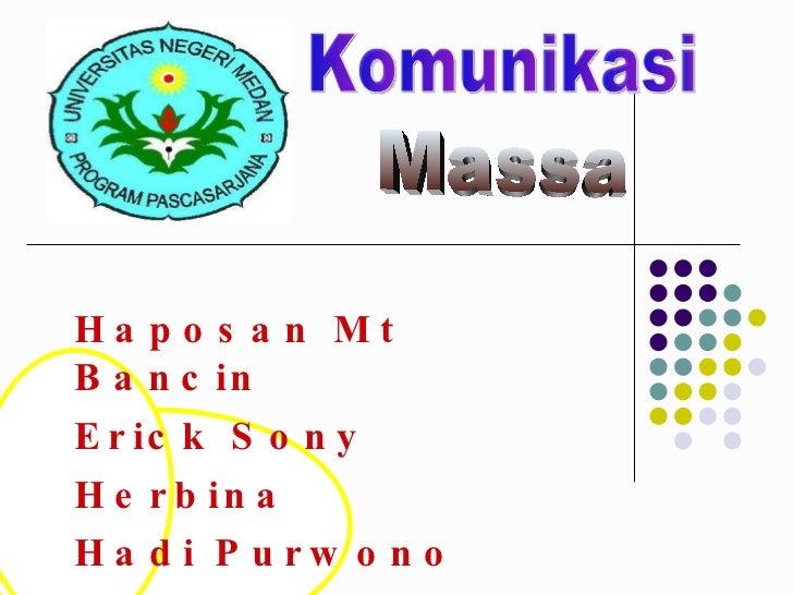 Haposan Mt Bancin Erick Sony Herbina Hadi Purwono Komunikasi Massa
