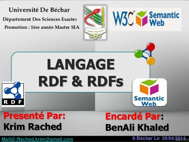LANGAGE RDF & RDFs Promotion : 1ère année Master SIA Université De Béchar Département Des Sciences Exactes Mail@:Rached.kr...