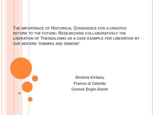 The importance of Historical Conscience for a creative return to the future (Cennet Engin-Demir)