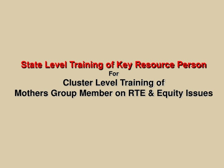 State Level Training of Key Resource Person                     For          Cluster Level Training ofMothers Group Member...