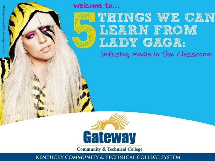 5 Things We Can Learn From Lady Gaga: Infusing Media in the Classroom