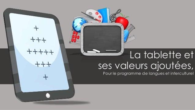 La tablette et  ses valeurs ajoutées,  Pour le programme de langues et interculturel