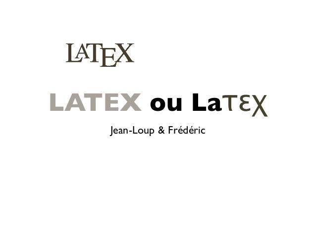 Jean-Loup & Frédéric LATEX ou Laτεχ
