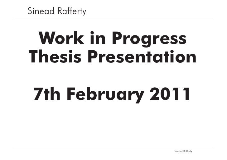 Sinead Rafferty Work in ProgressThesis Presentation 7th February 2011                  Sinead Rafferty