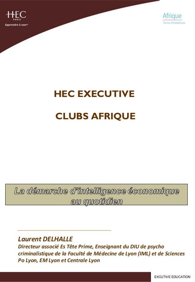 EXCUTIVE EDUCATION Laurent DELHALLE Directeur associé Es Tête Prime, Enseignant du DIU de psycho criminalistique de la Fac...