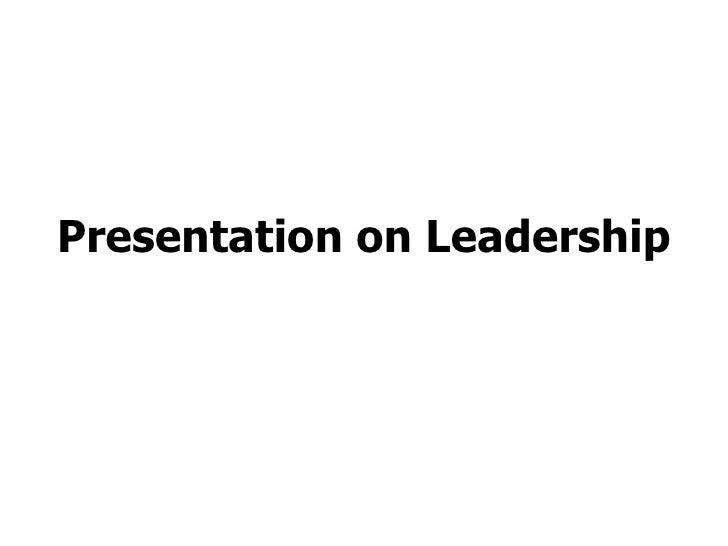 Presentation on Leadership