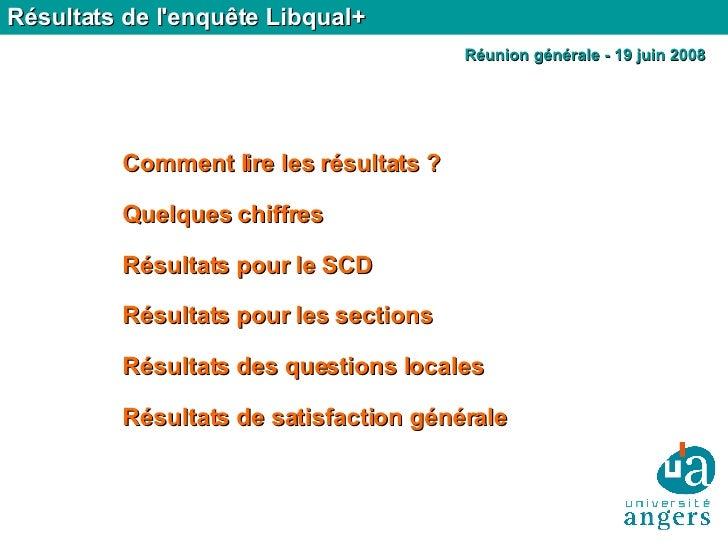 Résultats de l'enquête Libqual+ Comment lire les résultats ? Quelques chiffres Résultats pour le SCD Résultats pour les se...