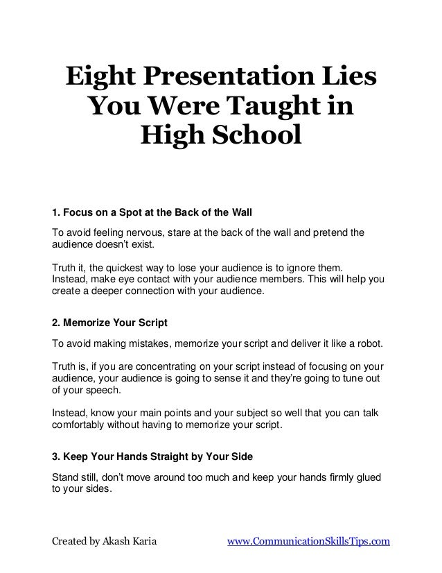 Eight Presentation Lies    You Were Taught in         High School1. Focus on a Spot at the Back of the WallTo avoid feelin...