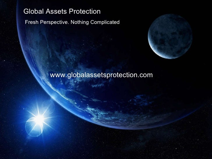 Global Assets Protection Fresh Perspective. Nothing Complicated www.globalassetsprotection.com