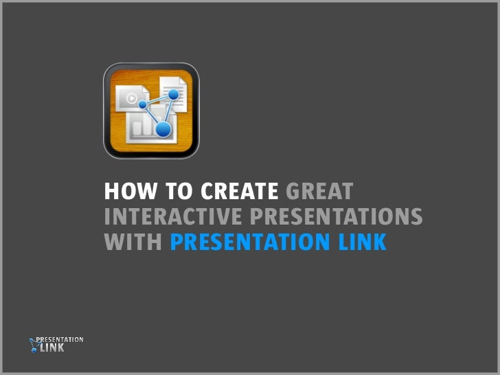 How to create greatinteractive presentationswitH presentation Link