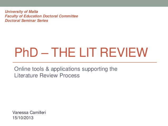 University of Malta Faculty of Education Doctoral Committee Doctoral Seminar Series  PhD – THE LIT REVIEW Online tools & a...
