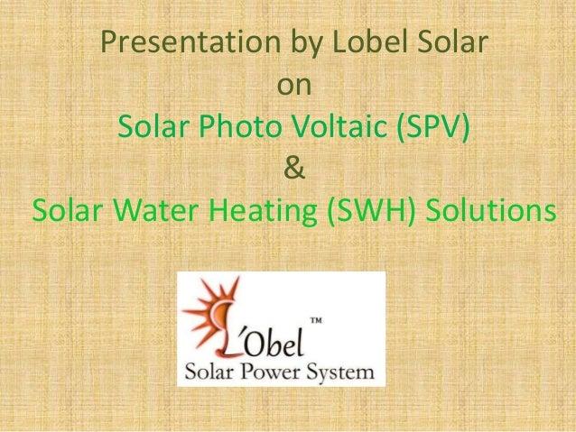 Presentation Lobel Solar Water Heater