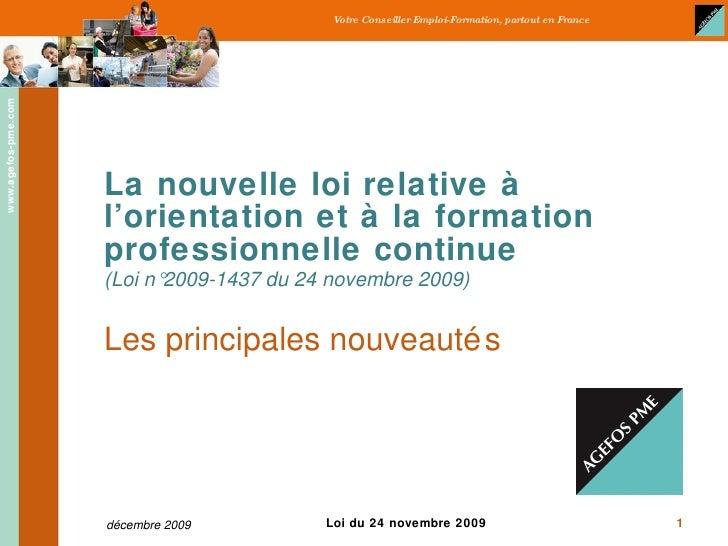 La nouvelle loi relative à l'orientation et à la formation professionnelle continue (Loi n°2009-1437 du 24 novembre 2009) ...