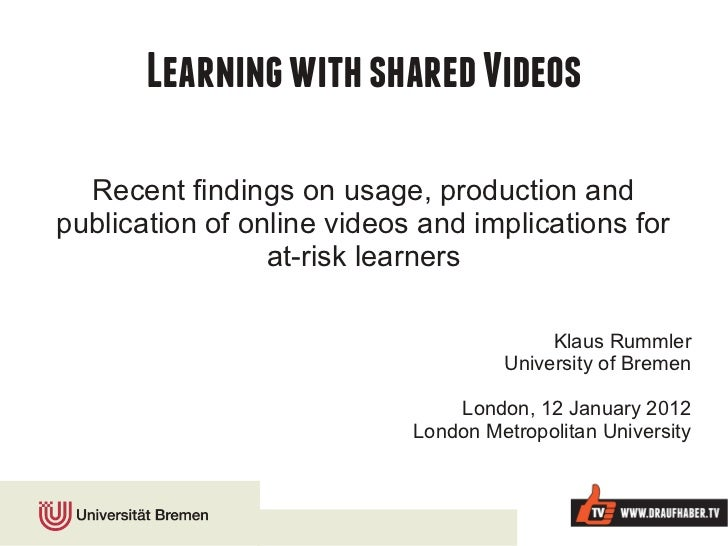 Learning with shared Videos  Recent findings on usage, production andpublication of online videos and implications for    ...