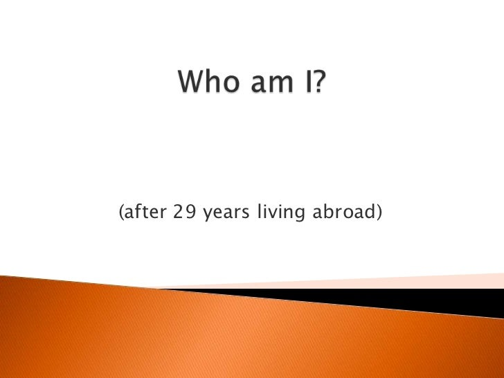 (after 29 years living abroad)
