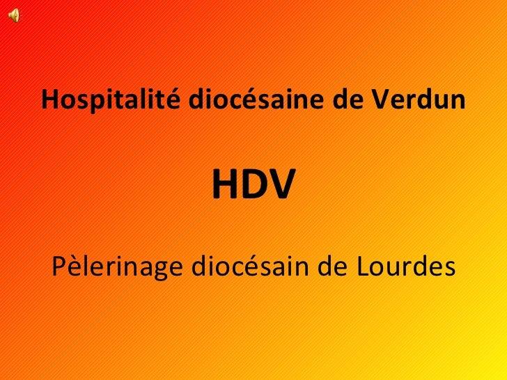 Hospitalité diocésaine de Verdun HDV Pèlerinage diocésain de Lourdes