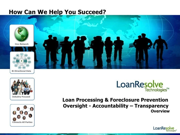 Loan Processing & Foreclosure Prevention  Oversight - Accountability – Transparency    Overview Industry-Focused Connects ...