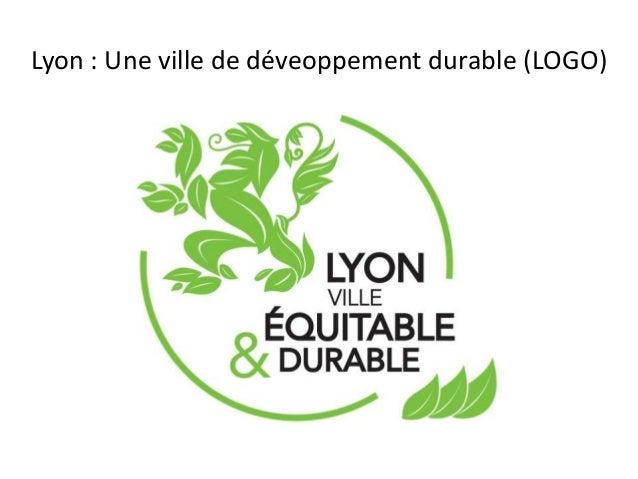Lyon : Une ville de déveoppement durable (LOGO)