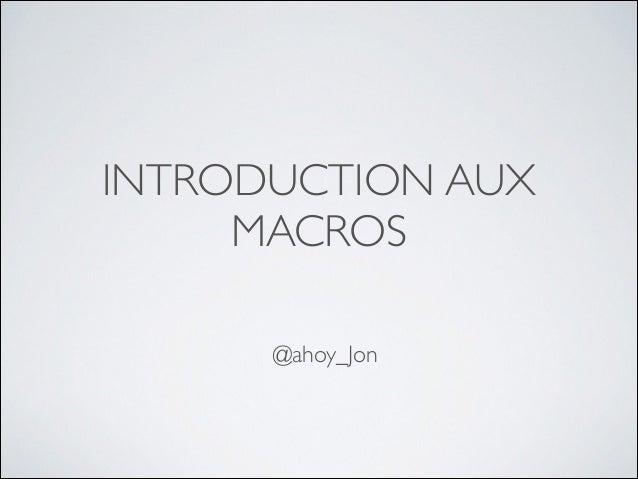 INTRODUCTION AUX MACROS !  @ahoy_Jon