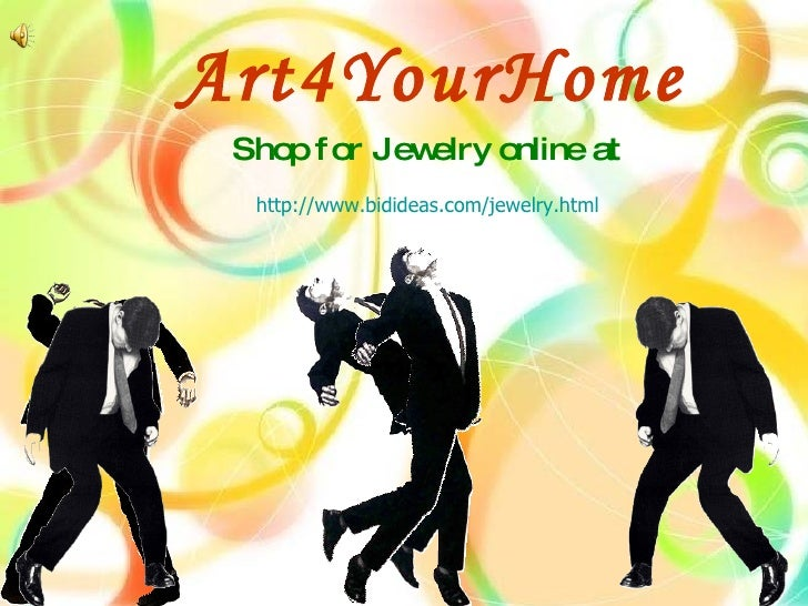 http://www.bidideas.com/jewelry.html Shop for Jewelry online at Art4YourHome