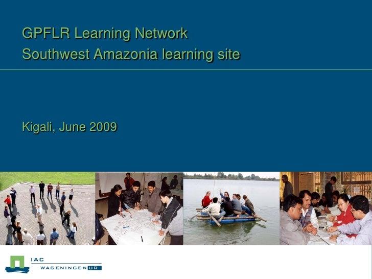 GPFLR Learning Network Southwest Amazonia learning site    Kigali, June 2009