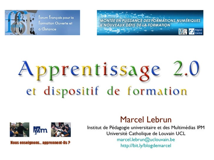 Marcel Lebrun Institut de Pédagogie universitaire et des Multimédias IPM Université Catholique de Louvain UCL [email_addre...