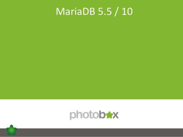 1 MariaDB 5.5 / 10