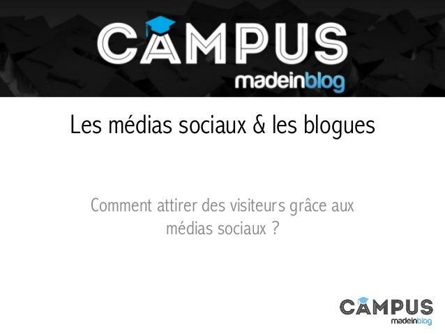 Les médias sociaux & les blogues Comment attirer des visiteurs grâce aux médias sociaux ?