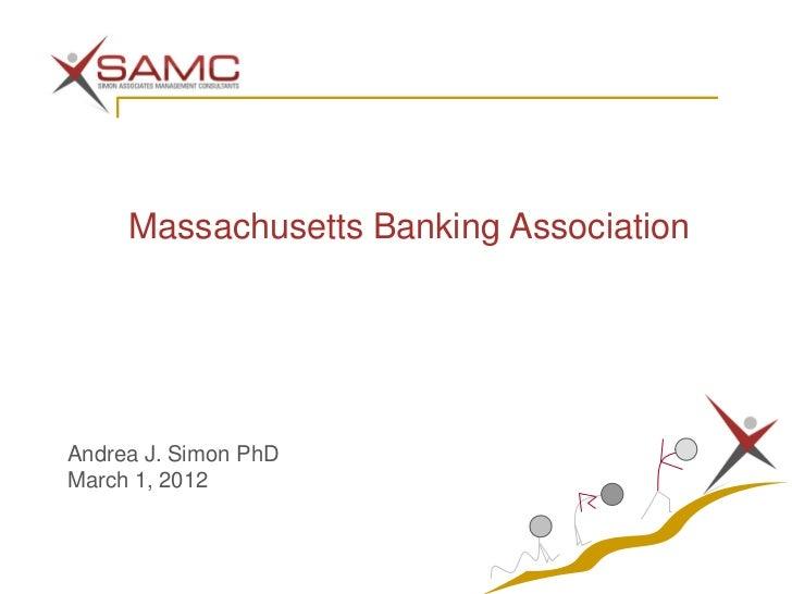 Presentation Massachusetts  Bankers Association 3 1 12 Final