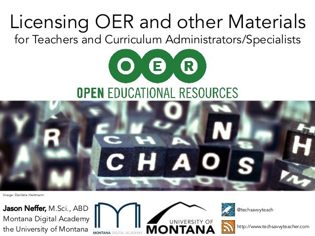 Licensing OER and other Materials for Teachers and Curriculum Administrators/Specialists  Image: Danilela Hartmann  Jason ...