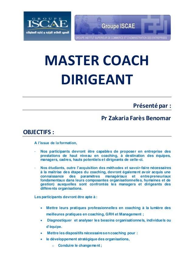 MASTER COACH DIRIGEANT Présenté par : Pr Zakaria Farès Benomar OBJECTIFS : A l'issue de la formation, - Nos participants d...
