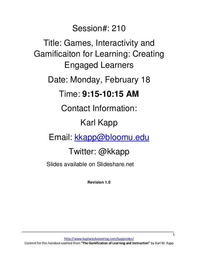 Session#: 210        Title: Games, Interactivity and      Gamificaiton for Learning: Creating               Engaged Learne...